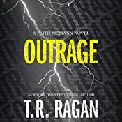 Outrage: Faith McMann Trilogy, Book 2 | T. R. Ragan