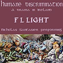 Humane Discrimination: A Drama in Ireland Audiobook by F L Light Narrated by Nicholas Santasier