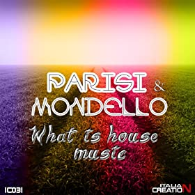What is house music parisi mondello musica for Whats house music