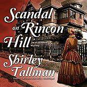 Scandal on Rincon Hill: A Sarah Woolson Mystery | Shirley Tallman