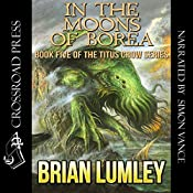 In the Moons of Borea: Titus Crow | Brian Lumley