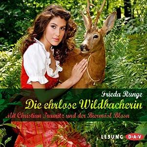 Die ehrlose Wildbacherin Hörbuch