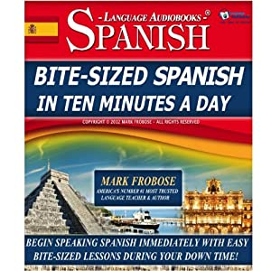 Bite-Sized Spanish in Ten Minutes a Day - 30 Ten Minute Audio Lessons (English and Spanish Edition) Speech