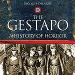 The Gestapo: A History of Horror | Jacques Delarue,Mervyn Savill (translator)