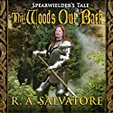 The Woods Out Back (       UNABRIDGED) by R. A. Salvatore Narrated by Paul Boehmer