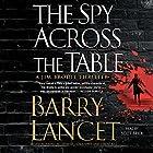 The Spy Across the Table: A Jim Brodie Thriller Hörbuch von Barry Lancet Gesprochen von: Scott Brick