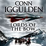 Lords of the Bow | Conn Iggulden