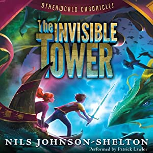Otherworld Chronicles: The Invisible Tower | [Nils Johnson-Shelton]