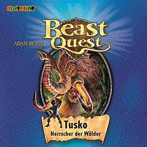 Tusko, Herrscher der Wälder (Beast Quest 17) Hörbuch