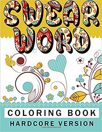 Swear word coloring book Hardcore Version: Relaxation Series (Volume 11)