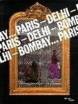 Paris - Delhi - Bombay...