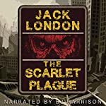 The Scarlet Plague [Classic Tales Edition] | Jack London