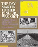 The Day Martin Luther King Jr. Was Shot (0590436619) by Haskins, Jim