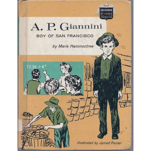 A.P. Giannini: Boy of San Francisco (The Childhood of famous Americans series) Marie Hammontree