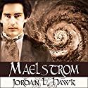 Maelstrom: A Whyborne & Griffin Novel, Volume 7 Audiobook by Jordan L. Hawk Narrated by Julian G. Simmons
