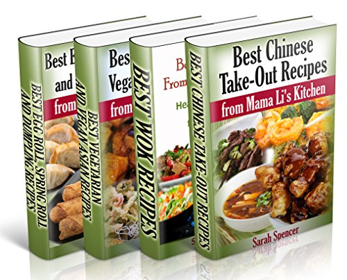 Best Asian Recipes from Mama Li's Kitchen BookSet - 4 books in 1:: Chinese Take-Out Recipes (Vol 1); Wok (Vol 2); Asian Vegetarian and Vegan Recipes (Vol ... Egg Roll, Spring Roll and Dumpling (Vol 4) by Sarah Spencer