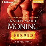 Burned (       UNABRIDGED) by Karen Marie Moning Narrated by Phil Gigante, Natalie Ross