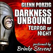 Darkness Unbound: Terror of Night | Glenn Porzig