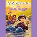 A to Z Mysteries: The Ninth Nugget Audiobook by Ron Roy Narrated by David Pittu