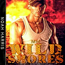MM: Wild Shores: Paranormal Shifter - M/M Navy Seal, Book 2 Audiobook by Noah Harris Narrated by Robert G. Davis