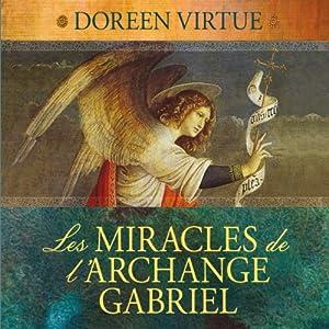 Les miracles de l'archange Gabriel Audiobook
