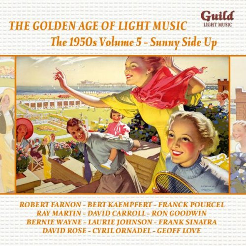 the-golden-age-of-light-music-the-1950s-volume-5-sunny-side-up