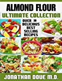 Almond Flour - The Ultimate Collection - Over 30 Gluten Free Recipes