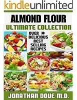 Almond Flour - The Ultimate Recipe Guide (English Edition)