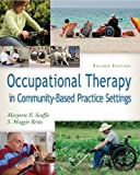 img - for by Scaffa PhD OTR/L FAOTA, Marjorie E., Reitz PhD OTR/L FAO Occupational Therapy in Community-Based Practice Settings (2013) Paperback book / textbook / text book