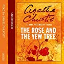 The Rose and the Yew Tree: A Mary Westmacott Novel Audiobook by Agatha Christie Narrated by Daniel Philpott
