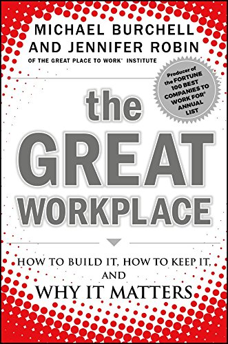 the-great-workplace-how-to-build-it-how-to-keep-it-and-why-it-matters