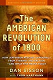 The American Revolution of 1800: How Jefferson Rescued Democracy from Tyranny and Factionand What This Means Today