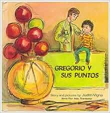 Gregorio y sus puntos (Spanish Edition): Judith Vigna: 9780807530443