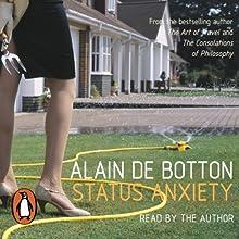 Status Anxiety Audiobook by Alain de Botton Narrated by Alain de Botton