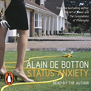 Status Anxiety | [Alain de Botton]