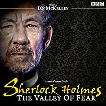 Sherlock Holmes: Valley of Fear  by Arthur Conan Doyle Narrated by Ian McKellan
