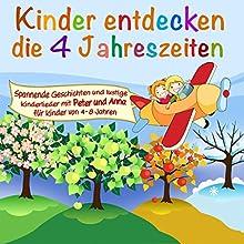 Kinder entdecken die 4 Jahreszeiten (Kinder entdecken... 1) Hörbuch von Peter Huber Gesprochen von:  div.