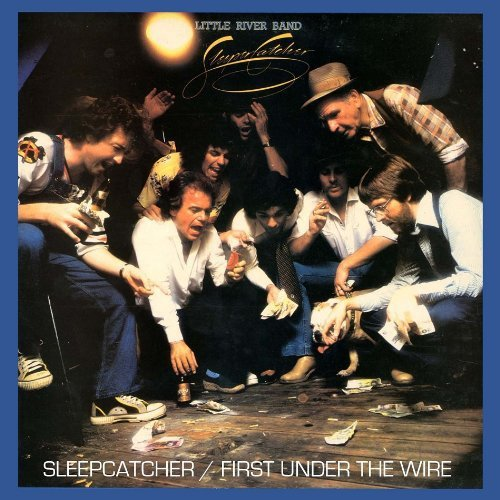 Little River Band - Sleepcatcher / First Under The Wire - Zortam Music