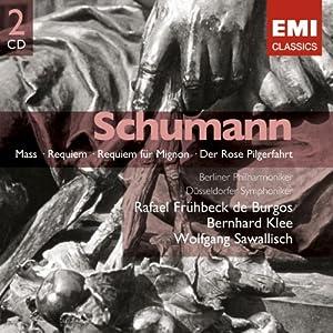Schumann: Mass / Requiem für Mignon / Der Rose Pilgerfahrt / Requiem