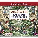Warte, bald ruhest auch du: Mitchells & Markbys dritter Fall | Ann Granger