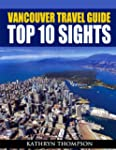 Vancouver Travel Guide: Top 10 Sights