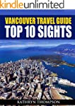Vancouver Travel Guide: Top 10 Sights...
