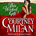 This Wicked Gift: A Carhart Series Novella (       UNABRIDGED) by Courtney Milan Narrated by Rosalyn Landor