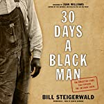 30 Days a Black Man: The Forgotten Story That Exposed the Jim Crow South | Bill Steigerwald,Juan Williams - foreword
