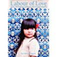 Labour of Love: Over 20 Knitting Patterns for Treasured Girls