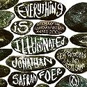 Everything Is Illuminated Audiobook by Jonathan Safran Foer Narrated by Jeff Woodman, Scott Shina