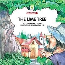 The Lime Tree: Folktales (       UNABRIDGED) by Shane J Alliew Narrated by Shobha Tharoor Srinivasan