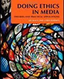 img - for Doing Ethics in Media: Theories and Practical Applications book / textbook / text book