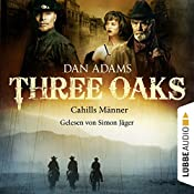 Cahills Männer (Three Oaks 6) | Dan Adams