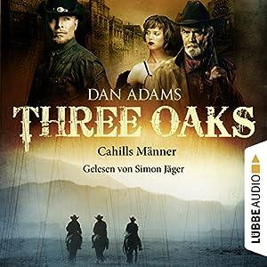 Cahills Männer (Three Oaks 6) Hörbuch